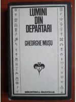 Gheorghe Musu - Lumini din departari