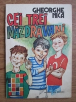 Gheorghe Nica - Cei trei nazdravani
