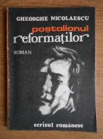 Anticariat: Gheorghe Nicolaescu - Postalionul reformatilor