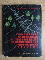 Anticariat: Gheorghe Niculescu - Fenomenele de degradare a terenurilor si combatarea lor prin mijloace silvice