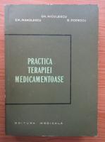 Gheorghe Niculescu - Practica terapiei medicamentoase