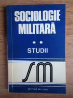 Gheorghe Niculescu - Sociologie militara. Studii (volumul 2)