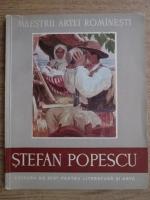 Gheorghe Oprescu - Maestrii artei romanesti. Stefan Popescu