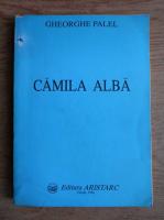 Anticariat: Gheorghe Palel - Camila alba