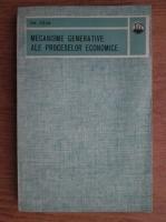 Gheorghe Paun - Mecanisme generative ale proceselor economice