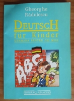 Gheorghe Radulescu - Deutsch fur kinder. Germana pentru cei mici