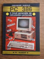 Gheorghe Samoila - PC 386. O noua generatie de calculatoare personale
