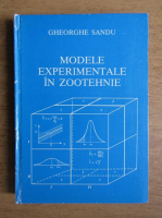 Gheorghe Sandu - Modele experimentale in zootehnie