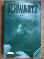 Anticariat: Gheorghe Schwartz - Mana alba