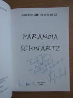 Gheorghe Schwartz - Paranoia Schwartz (cu dedicatia si autograful autorului pentru Balogh Jozsef)