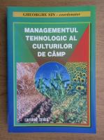 Gheorghe Sin - Managementul tehnologic al culturilor de camp