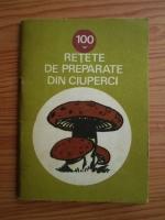 Anticariat: Gheorghe Stefan, Constantin Florea - 100 retete de preparate din ciuperci