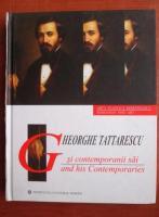 Gheorghe Tattarescu si contemporanii sai
