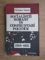 Gheorghe Tudoranu - Socialistii romani in confruntari politice, 1918-1921