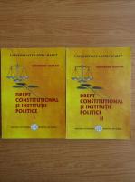 Gheorghe Uglean - Drept Constitutional si institutii politice (2 volume)