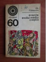 Anticariat: Gheorghe Vladutescu - Ereziile evului mediu crestin