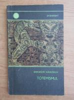 Anticariat: Gheorghe Vladutescu - Totemismul