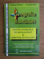 Gheorghe Vlasceanu - Geografia Romaniei pentru examenul de bacalaureat