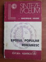 Gheorghe Vrabie - Eposul popular romanesc