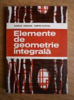 Anticariat: Gheorghe Vranceanu - Elemente de geometrie integrala