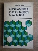 Gheorghe Zapan - Cunoasterea personalitatii semenilor