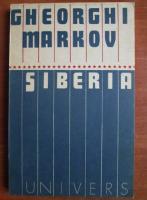 Anticariat: Gheorghi Markov - Siberia (cartea a doua)