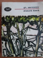 Anticariat: Gheorghi Semionov - Dresura libera