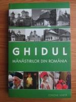 Gheorghita Ciocioi - Ghidul manastirilor din Romania (editia a 3-a)