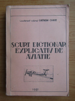 Anticariat: Gherasim Chinde - Scurt dictionar explicativ de aviatie