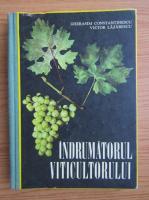 Gherasim Constantinescu - Indrumatorul viticultorului