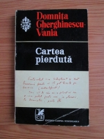 Anticariat: Gherghinescu-Vania - Cartea pierduta
