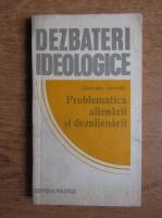 Anticariat: Gheroghe Astefanei - Dezbateri ideologice. Problematica alienarii si dezalienarii