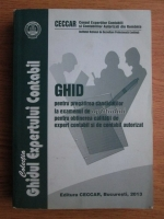 Ghid pentru pregatirea candidatilor la examenul de aptitudini pentru obtinerea calitatii de expert contabil si de contabil autorizat