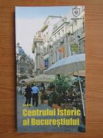 Ghidul centrului istoric al Bucurestiului