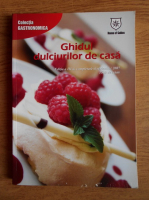 Anticariat: Ghidul dulciurilor de casa