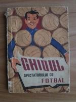 Anticariat: Ghidul spectatorului de fotbal