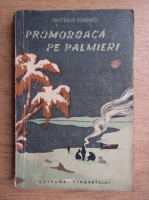 Anticariat: Ghiorghi Gurevici - Promoroaca pe palmieri