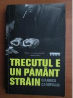 Anticariat: Gianfrico Carofiglio - Trecutul e un pamant strain