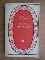 Gib. I. Mihaescu - Donna Alba (volumul 1)