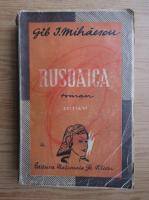 Anticariat: Gib I. Mihaescu - Rusoaica (1943)
