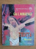 Anticariat: Gib. I. Mihaescu - Troita