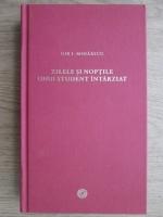 Gib I. Mihaescu - Zilele si noptile unui student intarziat
