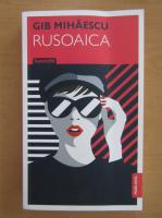 Gib Mihaescu - Rusoaica