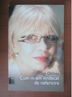 Anticariat: Gigi Ghinea - Cum m-am vindecat de nefericire