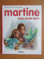 Anticariat: Gilbert Delahaye - Martine chez tante Lucie