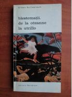 Anticariat: Gilbert Guilleminault - Blestematii. De la Cezanne la Utrillo