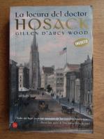 Anticariat: Gillen D Archy Wood - La locura del doctor Hosack