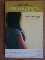 Anticariat: Gina French - Pentru o casa din piatra