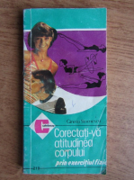 Gineta Stoenescu - Corectati-va atitudinea corpului prin exercitiu fizic