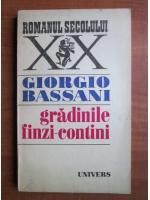 Anticariat: Giorgio Bassani - Gradinile finzi contini